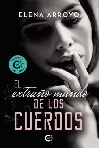 Elena Arroyo. Novela El extraño mundo de los cuerdos. Caligrama Editorial/ canariasnoticias