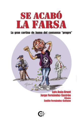 Se acabó la farsa, de Luis Asúa Brunt y  Jorge Fernández-Sastrón. Caligrama Editorial/ canariasnoticias